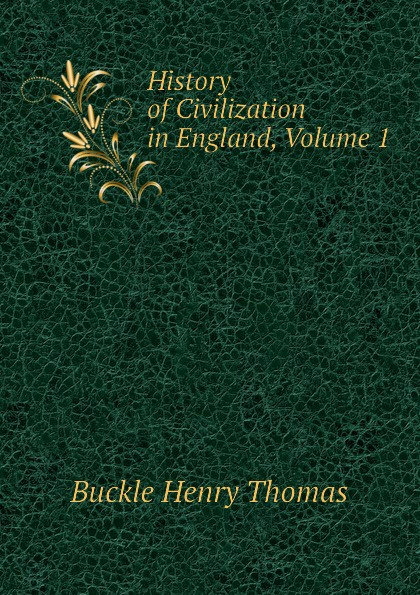History of Civilization in England, Volume 1