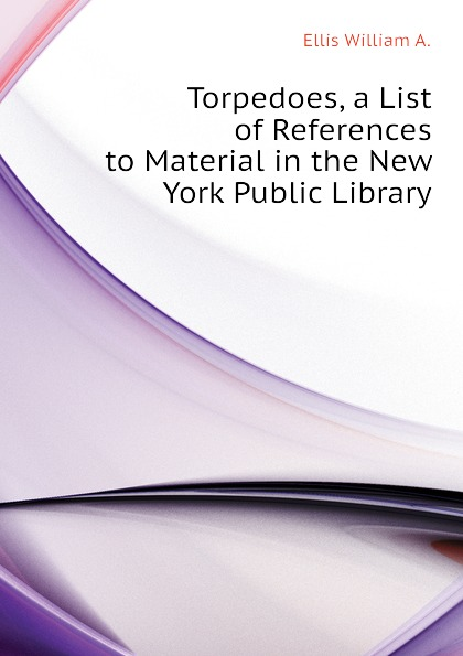 Torpedoes, a List of References to Material in the New York Public Library