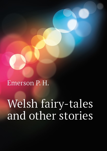 Emerson P. H. Welsh fairy-tales and other stories