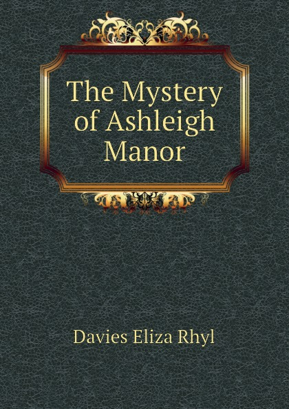 Davies Eliza Rhyl The Mystery of Ashleigh Manor