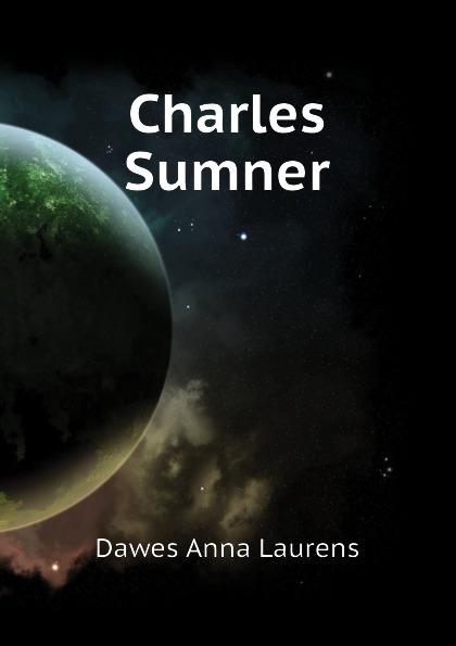 Dawes Anna Laurens Charles Sumner dawes dawes stories don t end