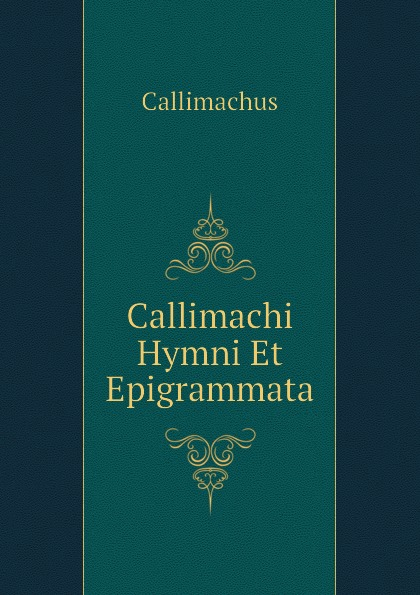 Callimachus Callimachi Hymni Et Epigrammata callimachus callimachi hymni epigrammata et fragmenta cum notis integris h stephani 2