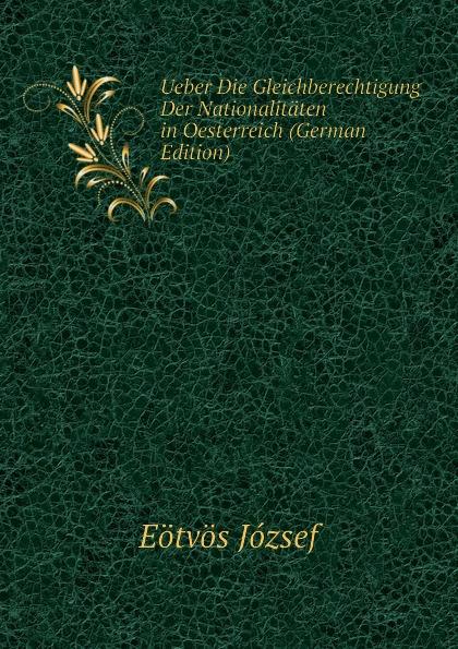 Eötvös József Ueber Die Gleichberechtigung Der Nationalitaten in Oesterreich (German Edition) józsef budenz ugrische sprachstudien 2 lief german edition