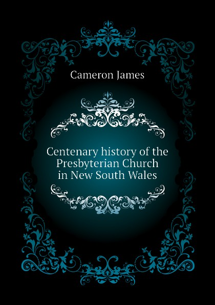 Centenary history of the Presbyterian Church in New South Wales