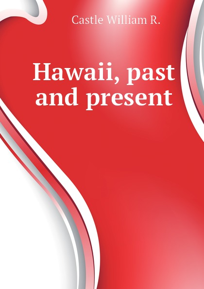 Hawaii, past and present