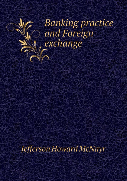 Jefferson Howard McNayr Banking practice and Foreign exchange british banking