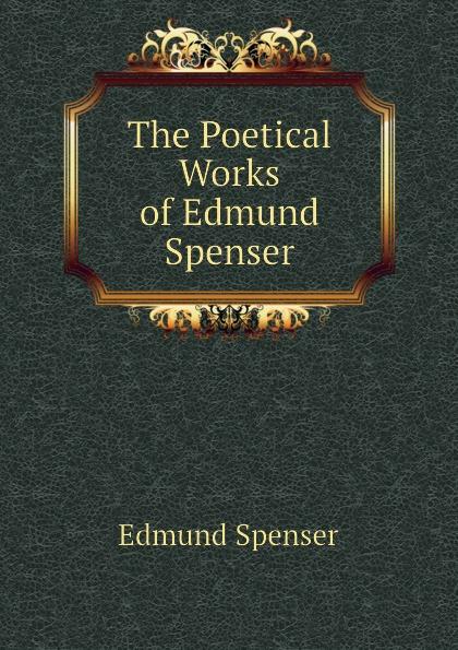 Spenser Edmund The Poetical Works of Edmund Spenser edmund spenser the poetical works vol 4