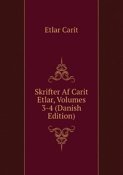 Etlar Carit Skrifter Af Carit Etlar, Volumes 3-4 (Danish Edition) цена
