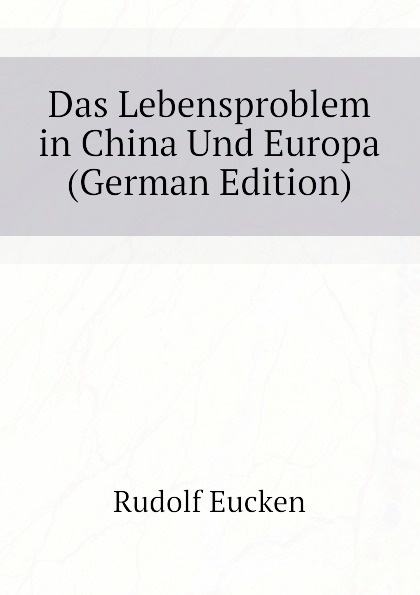 Das Lebensproblem in China Und Europa (German Edition)