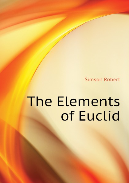 Simson Robert The Elements of Euclid robert simson the elements of euclid