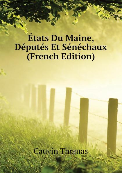 лучшая цена Cauvin Thomas Etats Du Maine, Deputes Et Senechaux (French Edition)