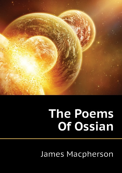 James Macpherson The Poems Of Ossian ossian the poems of ossian