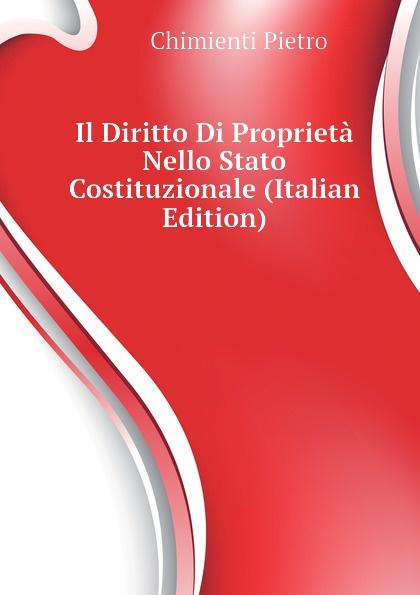 Chimienti Pietro Il Diritto Di Proprieta Nello Stato Costituzionale (Italian Edition) fea pietro il luogotenente generale giuseppe govone italian edition