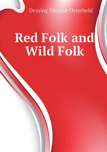 Deming Therese Osterheld Red Folk and Wild Folk scoville samuel wild folk