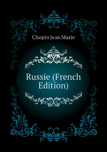 Chopin Jean Marie Russie (French Edition)