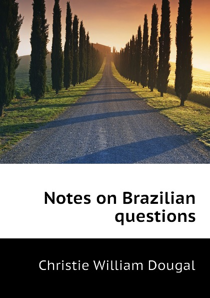 Christie William Dougal Notes on Brazilian questions samuel dougal pубашка