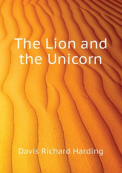 Davis Richard Harding The Lion and the Unicorn цена 2017