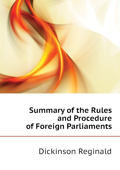 Фото - Dickinson Reginald Summary of the Rules and Procedure of Foreign Parliaments проводной и dect телефон foreign products vtech ds6671 3