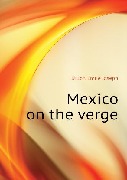 Dillon Emile Joseph Mexico on the verge dillon emile joseph england and germany