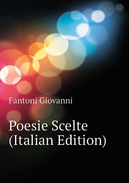 Poesie Scelte (Italian Edition)