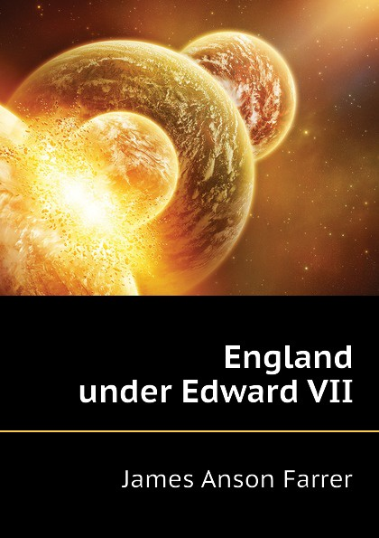 Farrer James Anson England under Edward VII farrer james anson books condemned to be burnt