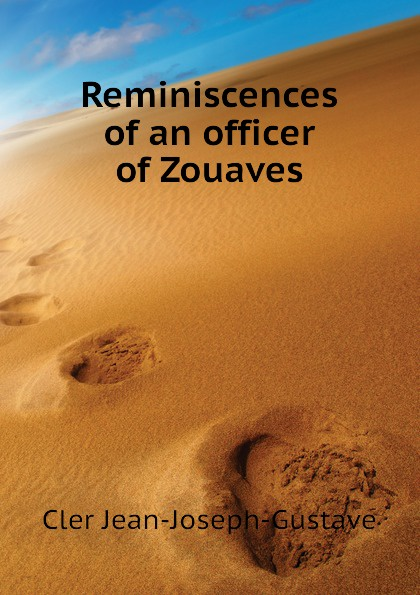 лучшая цена Cler Jean-Joseph-Gustave Reminiscences of an officer of Zouaves