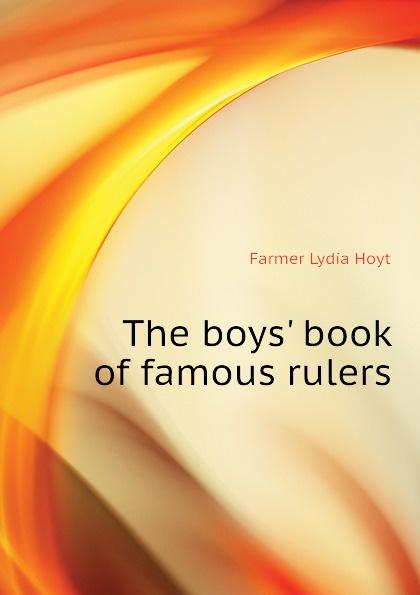 Farmer Lydia Hoyt The boys. book of famous rulers farmer boys berlin