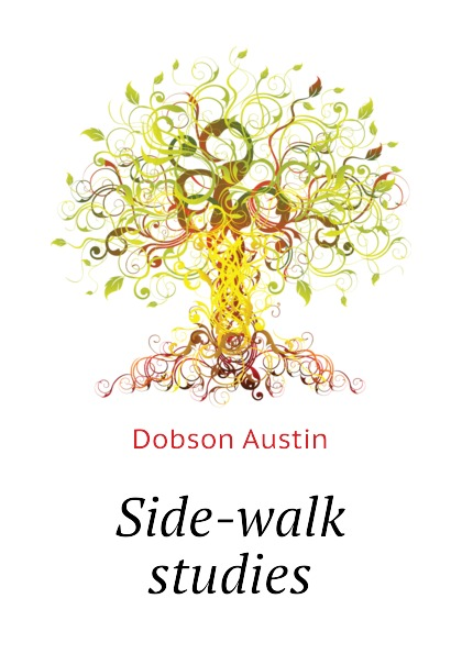 Austin Dobson Side-walk studies