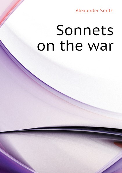 Alexander Smith Sonnets on the war