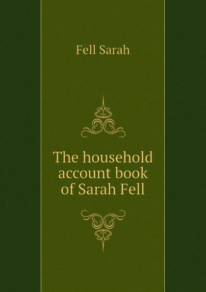 Fell Sarah The household account book of Sarah Fell