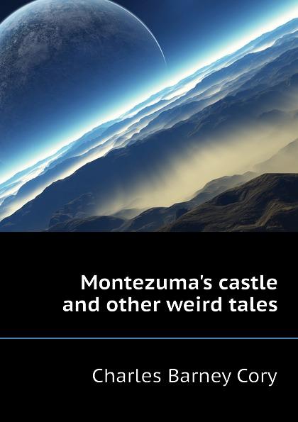 Charles B. Cory Montezuma.s castle and other weird tales weird tales 297 summer 1990