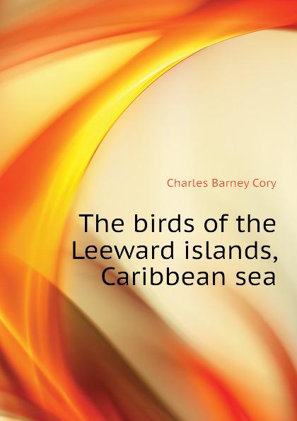The birds of the Leeward islands, Caribbean sea