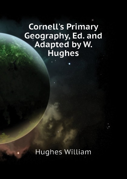 Hughes William C Primary Geography, Ed. and Adapted by W.
