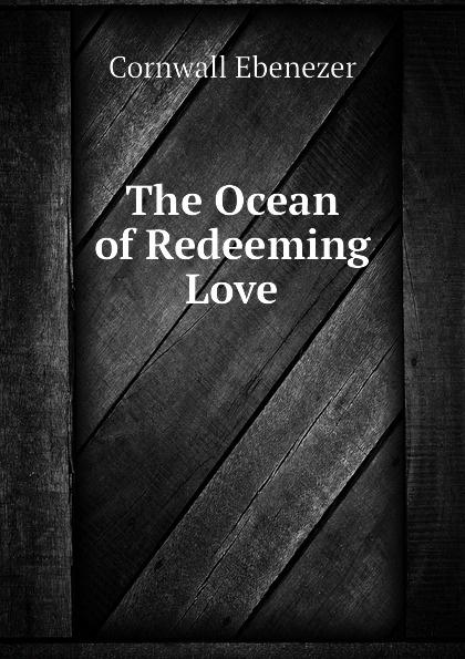 Cornwall Ebenezer The Ocean of Redeeming Love redeeming the dial