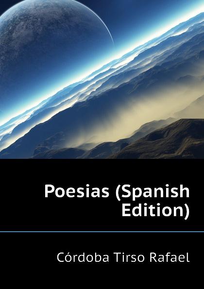 Córdoba Tirso Rafael Poesias (Spanish Edition) cnco córdoba