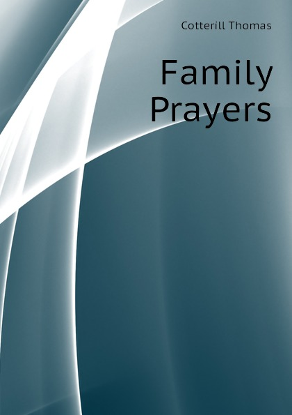 Cotterill Thomas Family Prayers