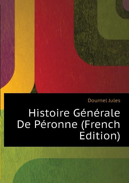 Dournel Jules Histoire Generale De Peronne (French Edition)