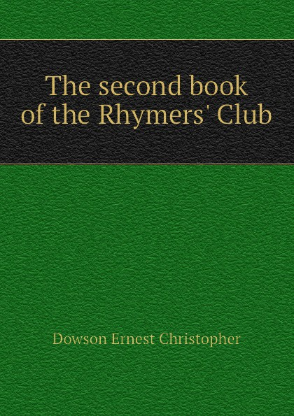 Dowson Ernest Christopher The second book of the Rhymers. Club christopher pike the midnight club