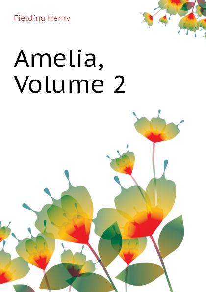 Fielding Henry Amelia, Volume 2 fielding henry amelia 1