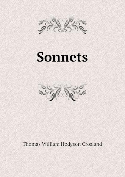 T.W. Crosland Sonnets