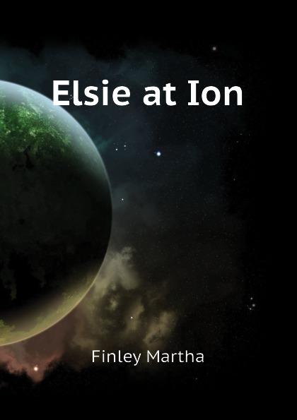 Finley Martha Elsie at Ion