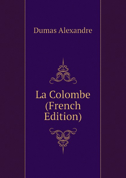 Александр Дюма La Colombe (French Edition) colombe брюки