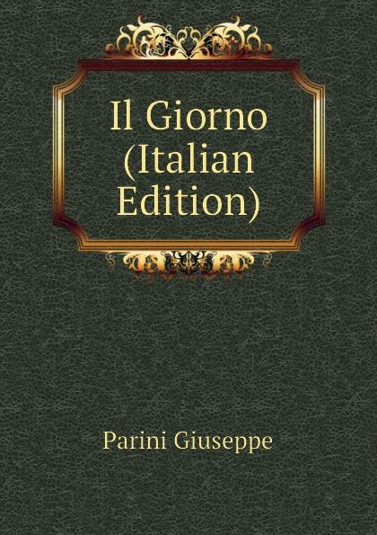 цена Parini Giuseppe Il Giorno (Italian Edition) онлайн в 2017 году