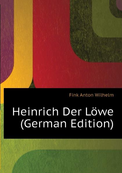 Fink Anton Wilhelm Heinrich Der Lowe