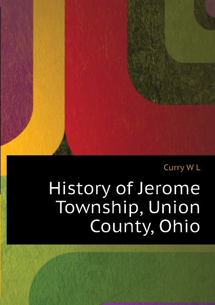 Curry W L History of Jerome Township, Union County, Ohio
