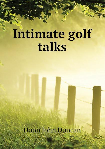 Dunn John Duncan Intimate golf talks
