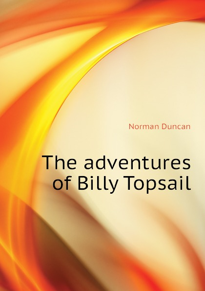 Duncan Norman The adventures of Billy Topsail