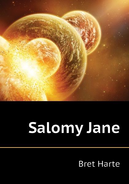 Bret Harte Salomy Jane