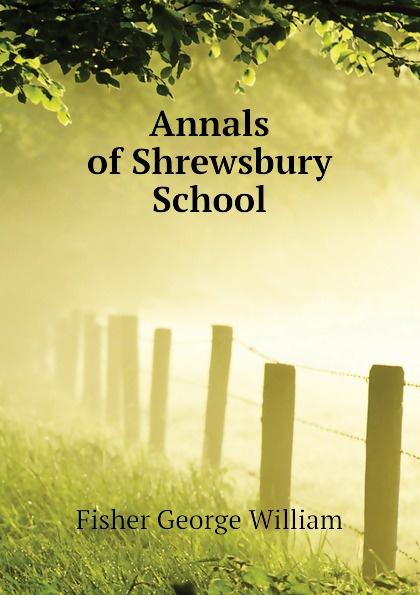 Annals of Shrewsbury School