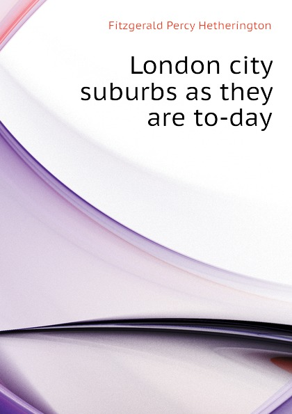 London city suburbs as they are to-day